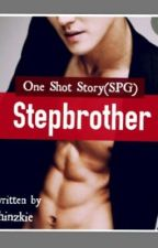 Stepbrother(OneShotStory)SPG by chinzkie