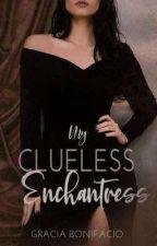 My Clueless Enchantress (after His Beautiful Hellcat) by GraciaBonifacio