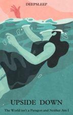 Upside Down by deepsleep__x