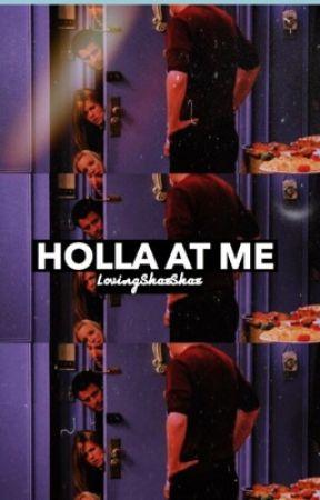 ๑ Holla At Me ๑ by LovingShaeShae