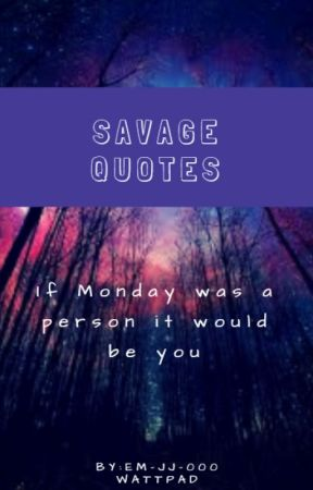 Savage Life Quotes