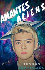 Amantes Aliens ~ 💮 HunHan 💮 by LuXiao27