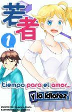 Wakamono: tiempo para el amor... y la idiotez (Volumen 1) by coloco125