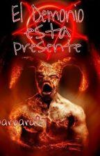 El demonio esta presente by bsbelmarg