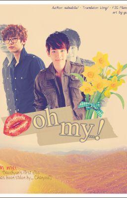 [Transfic|Drabbles|Chanbaek] Oh My..!
