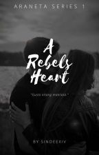A Rebel's Heart (COMPLETED) by TheDelinquentAkira