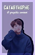 «Catastrophe» A Graphic contest [OPEN] by -Catastrophexx