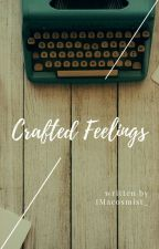 Crafted Feelings by IMacosmist_