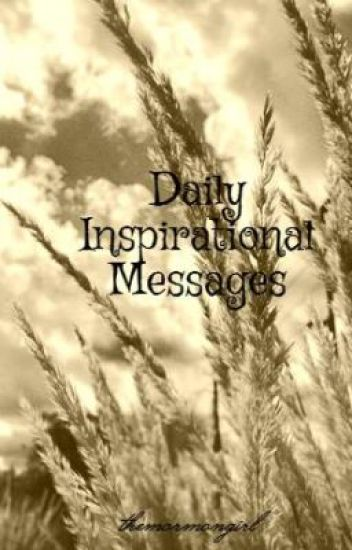Daily Inspirational Messages Themormongirl Wattpad Mesmerizing Daily Inspirational Messages