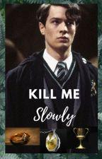 Kill Me Slowly by Marauder29