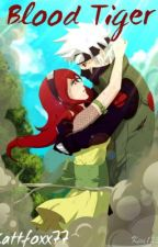 Blood Tiger (Kakashi Love Story) by kattfoxx77