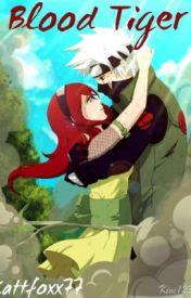 Blood Tiger (Kakashi Love Story) by kattfoxx77