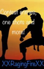 Contest entries, one shots and more! by XXRagingFireXX