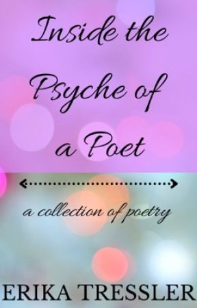 Inside the Psyche of a Poet |Complete ✅ by erika_writes_