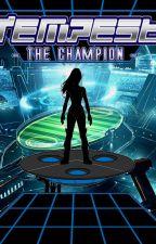 Tempest: The Champion by TheHuntingMockingjay