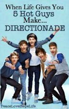 When Life Gives You 5 Hot Guys Make Directionade by PeaceLoveHopeLife