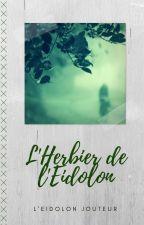 L'Herbier de l'Eidolon by EidolonGarde-mots