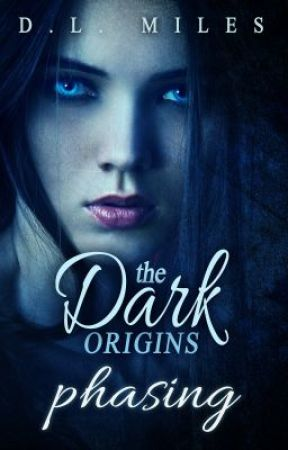 Phasing (The Dark Origins) by dlmiles