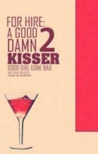 FOR HIRE:A DAMN GOOD KISSER 2 (FANFIC) by mystiquegirl101