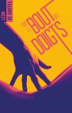 Sur le bout des doigts - Sous contrat d'édition BMR by LeonDeGriffes