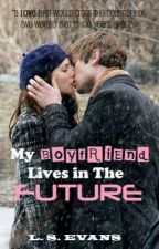 My Boyfriend Lives in the Future by LSEvans