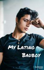 My Latino Badboy  by -Samyyy