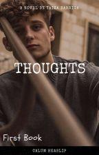 Thougts {Calum Heaslip}  by HookingUpWithShawn