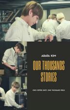 OUR THOUSANDS STORIES by Librocubicularistea