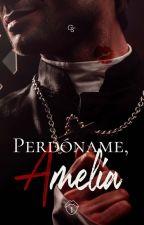 Perdóname, Amelia by AnnStein5