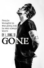 Gone { Harry Styles AU fan fic } by L_oving_1D