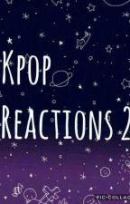 KPOP REACTIONS 2 by MiaCunha2002