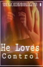 He Loves Control by 12BrokenHearts