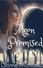 Moon Promised by Mimic-My-Howl