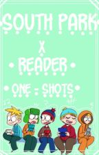 South Park x Reader Oneshots - Requests Closed (for now)!!! by Andryyx13