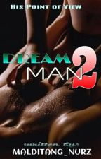 Dream Man Part 2 {SPG} by malditang_nurz