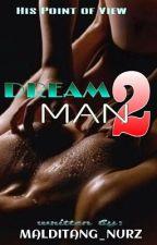 Dream Man Part 2 {SPG} by malditang_nurz