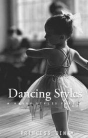 [***[EDITING]***] Dancing Styles (Harry Styles Fanfic) (Watty Awards 2012) by rinkadink