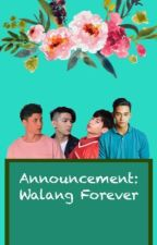 Announcement: Walang Forever by raeonyascreen