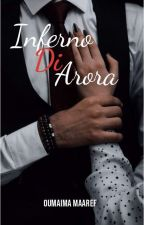 Inferno di Arora / جحيم آرورا by oumaimamaaref