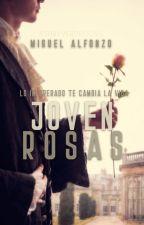 JOVEN ROSAS© 🏳️🌈 by MiguelAlfonzoGuzman