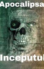 Apocalipsa: Inceputul Sfarsitului by RaduRadu849