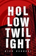 Hollow Twilight by nick