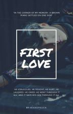 First Love || MYG  by riseofsuga