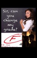 Sir, can you change my grade? by FiftyShadesOfCrazy