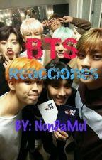 |•BTS reacciones•| [PEDIDOS ABIERTOS] by NonDaMuI