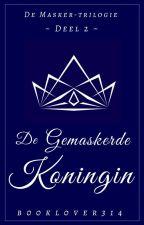 De Gemaskerde Koningin by B00kl0ver314