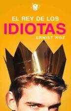 El rey de los Idiotas© by ErnistRoz