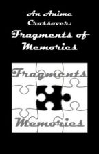 An Anime Crossover: Fragments of Memories by alkamas