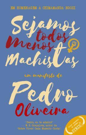 Sejamos Todos Menos Machistas by PedroOliveiraa
