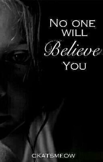No One Will Believe You (COMPLETED) ✔